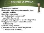 how do you unraavel