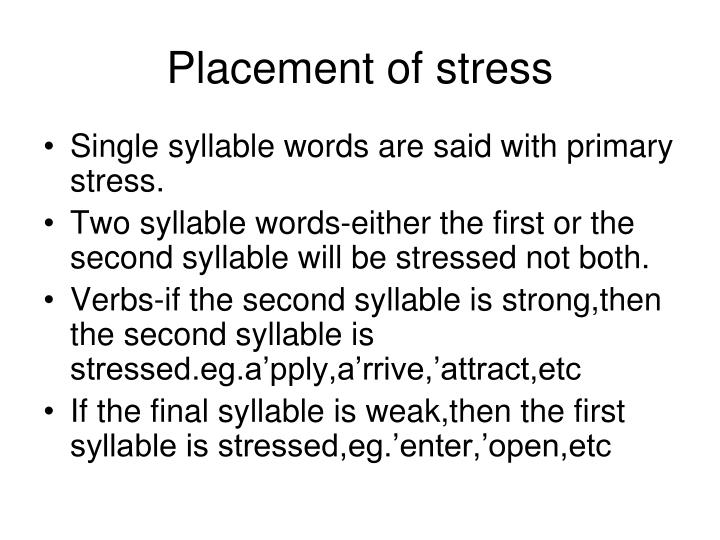 Placement of stress