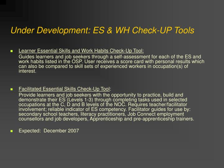 Under Development: ES & WH Check-UP Tools