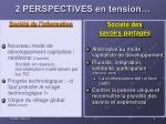 2 perspectives en tension