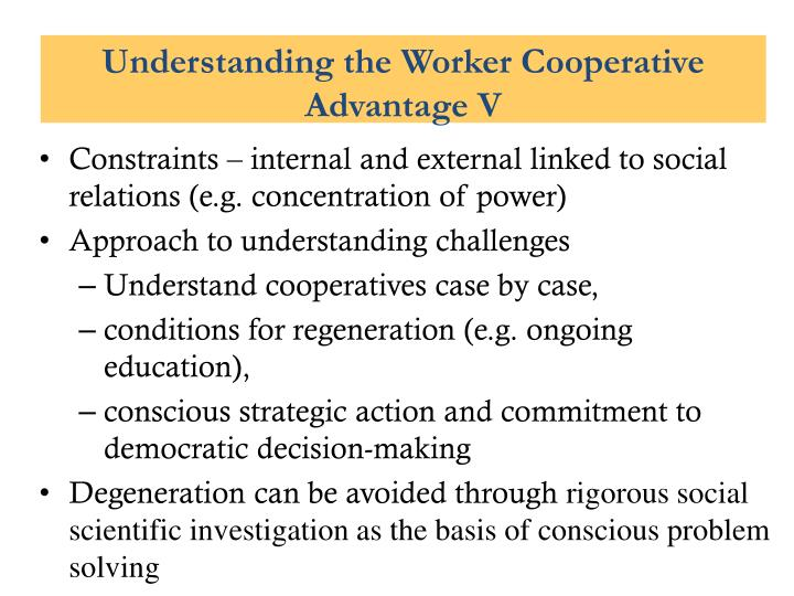Understanding the Worker Cooperative Advantage V