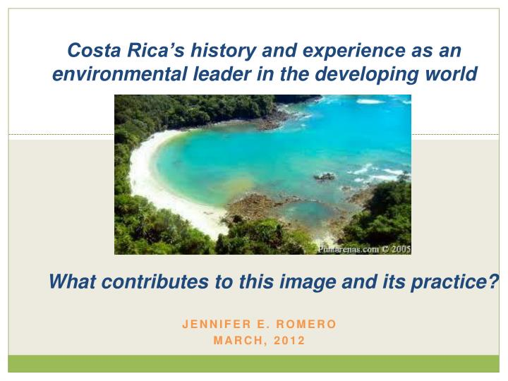 Costa rica s history and experience as an environmental leader in the developing world