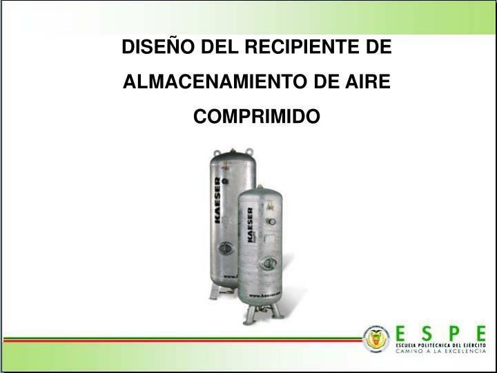 DISEÑO DEL RECIPIENTE DE ALMACENAMIENTO DE AIRE COMPRIMIDO
