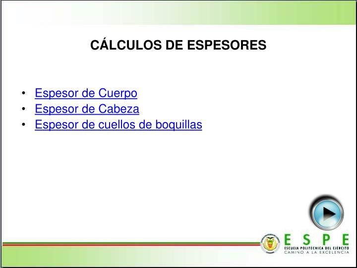 CÁLCULOS DE ESPESORES