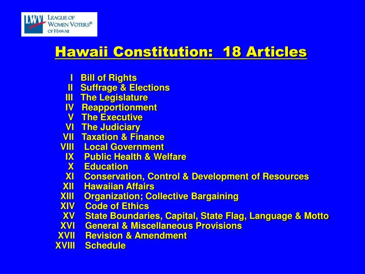 Hawaii Constitution:  18 Articles