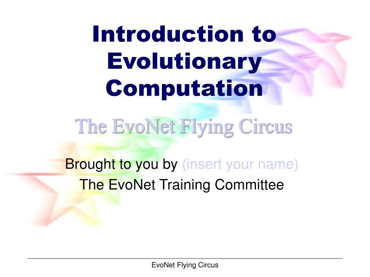 introduction to evolution The powerpoint ppt presentation: introduction to evolution is the property of its rightful owner do you have powerpoint slides to share if so, share your ppt presentation slides online with powershowcom.