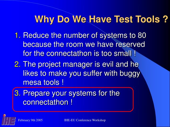 Why Do We Have Test Tools ?