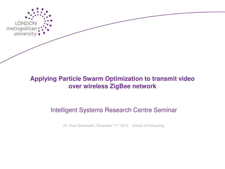 applying particle swarm optimization to transmit video over wireless zigbee network