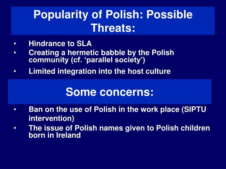 Popularity of Polish: Possible Threats: