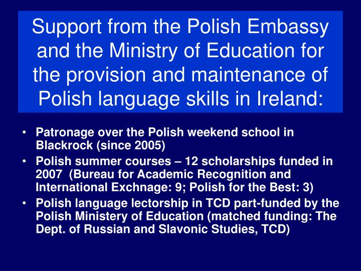 Support from the Polish Embassy and the Ministry of Education for the provision and maintenance of Polish language skills in Ireland: