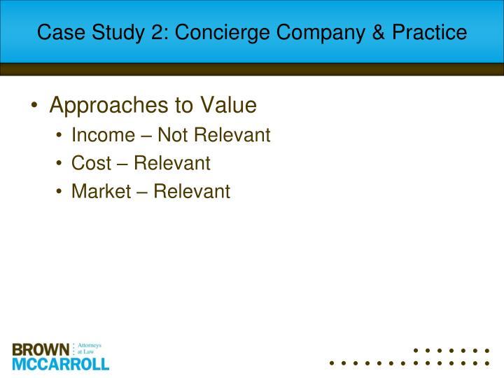 Case Study 2: Concierge Company & Practice