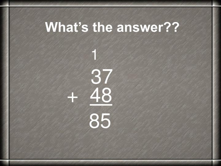 What's the answer??