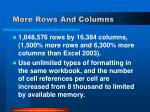 more rows and columns