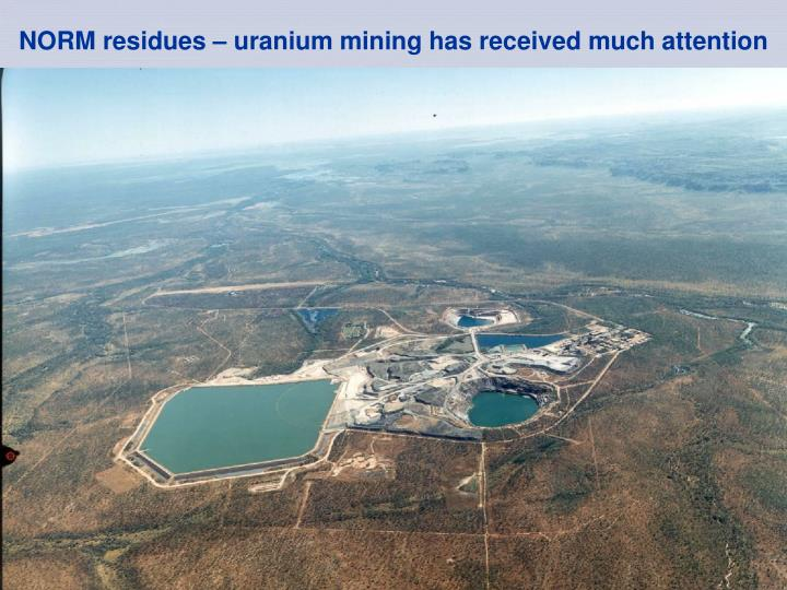 NORM residues – uranium mining has received much attention