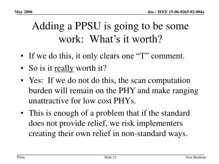 Adding a PPSU is going to be some work:  What's it worth?