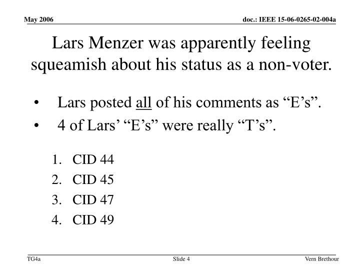 Lars Menzer was apparently feeling squeamish about his status as a non-voter.