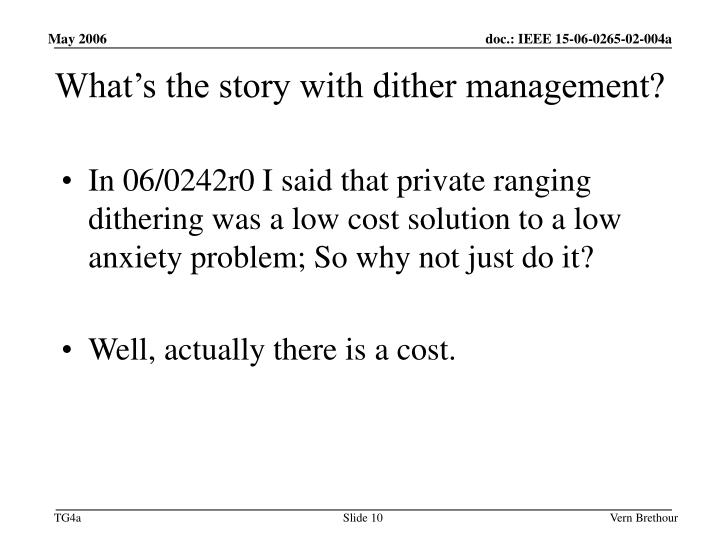 What's the story with dither management?