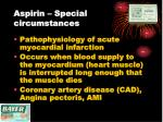 aspirin special circumstances