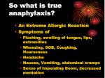 so what is true anaphylaxis