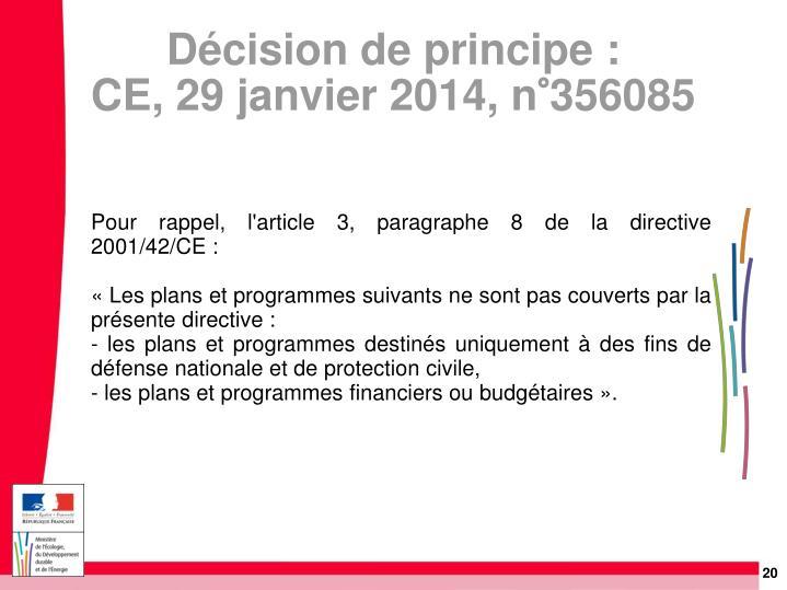 Pour rappel, l'article 3, paragraphe 8 de la directive 2001/42/CE: