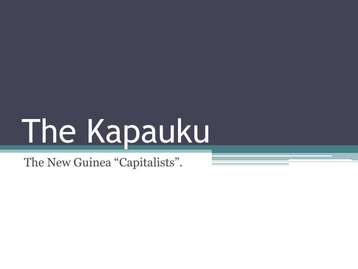 The kapauku
