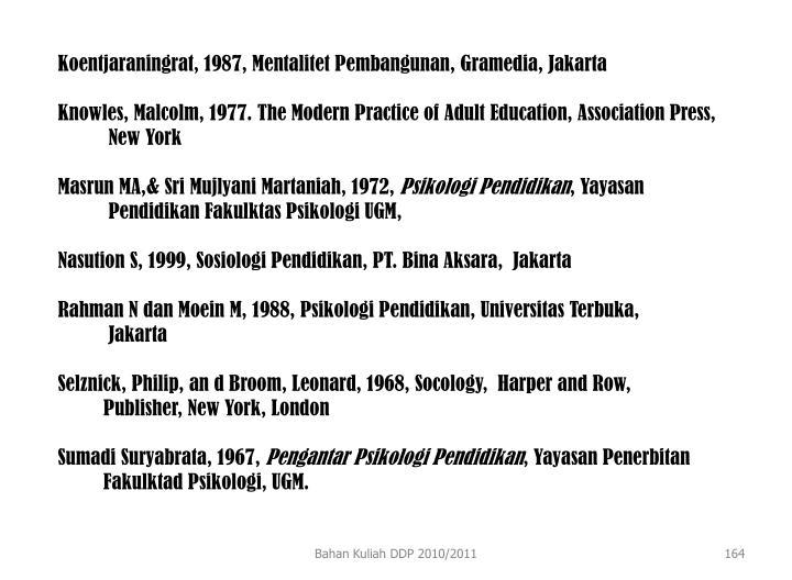 Koentjaraningrat, 1987, Mentalitet Pembangunan, Gramedia, Jakarta