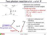 two photon reaction e e e e p