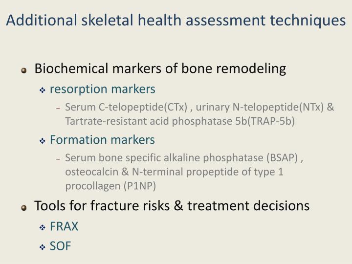 Additional skeletal health assessment techniques