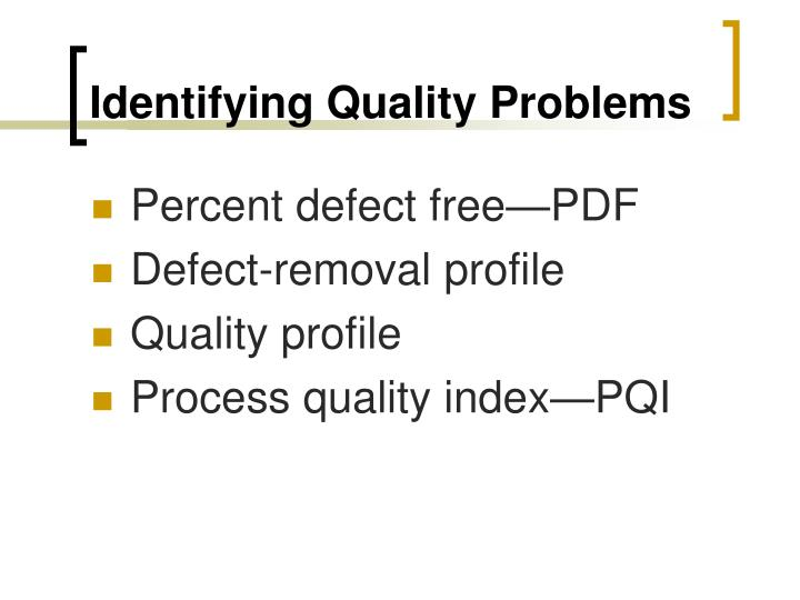 Identifying Quality Problems