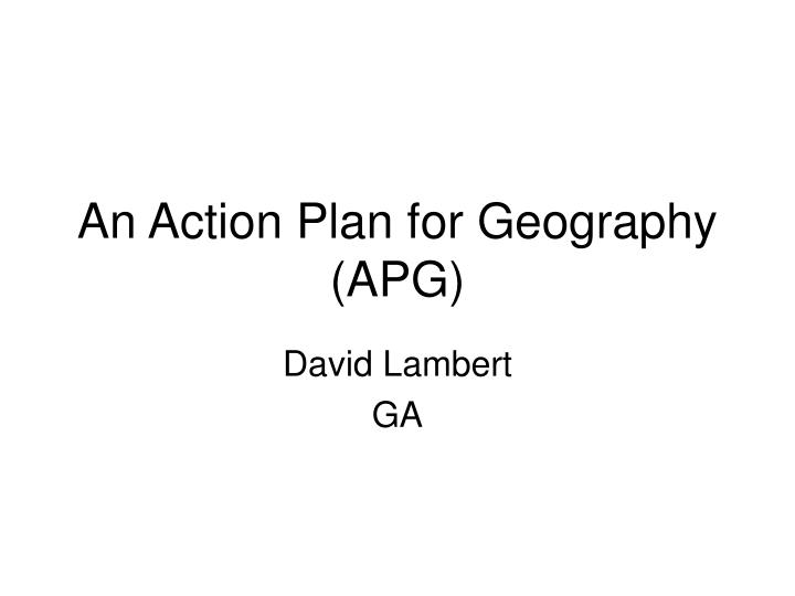 An action plan for geography apg