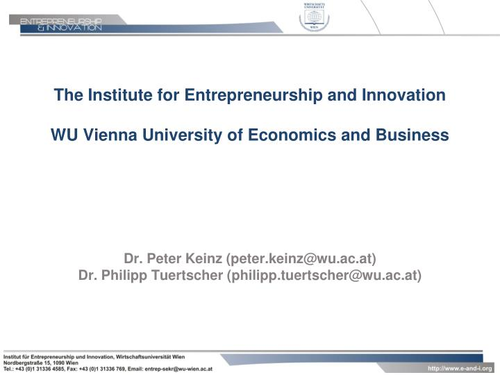 The institute for entrepreneurship and innovation wu vienna university of economics and business
