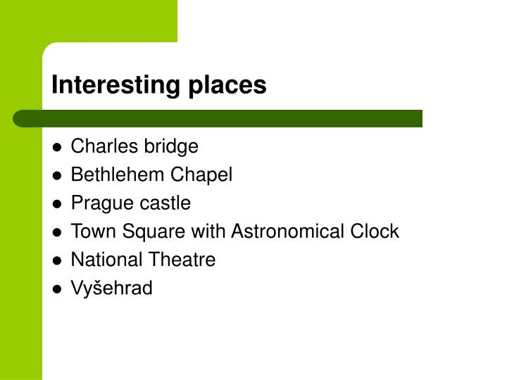 Interesting places