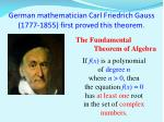 german mathematician carl friedrich gauss 1777 1855 first proved this theorem