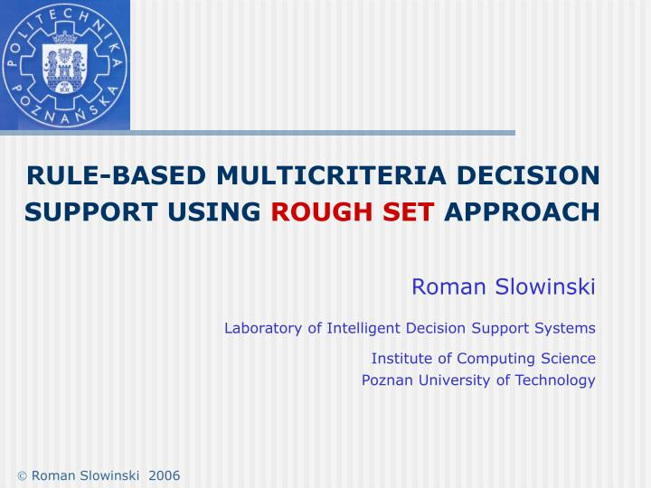 rule based multicriteria decision support using rough set approach n.