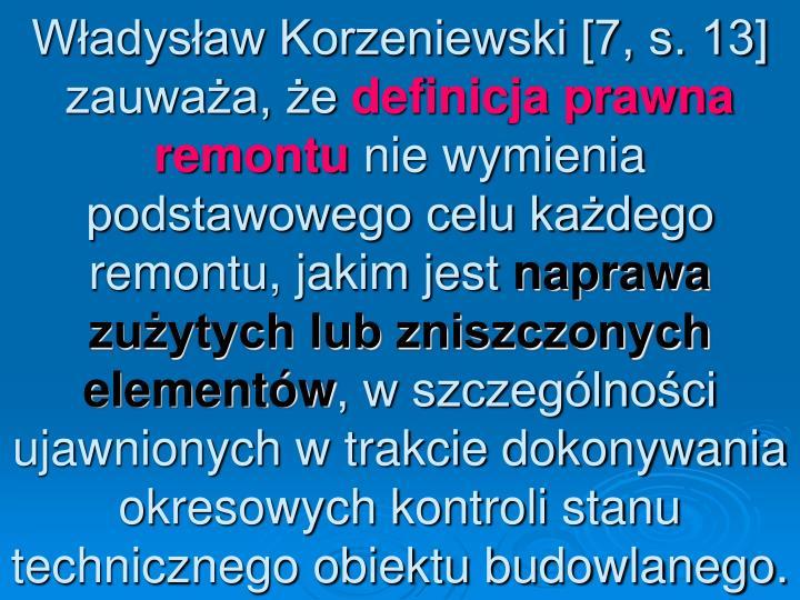 Władysław Korzeniewski [7, s. 13] zauważa, że