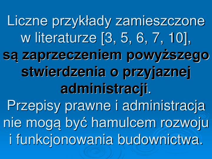 Liczne przykłady zamieszczone w literaturze [3, 5, 6, 7, 10],
