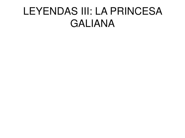 LEYENDAS III: LA PRINCESA GALIANA