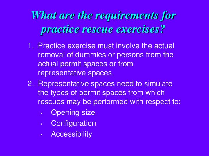 What are the requirements for practice rescue exercises?