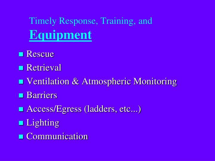 Timely Response, Training,