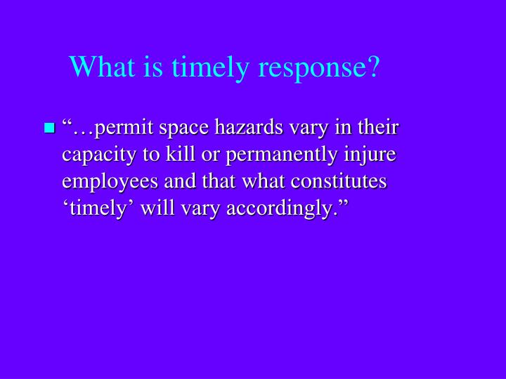 What is timely response?