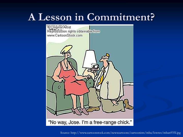 A lesson in commitment