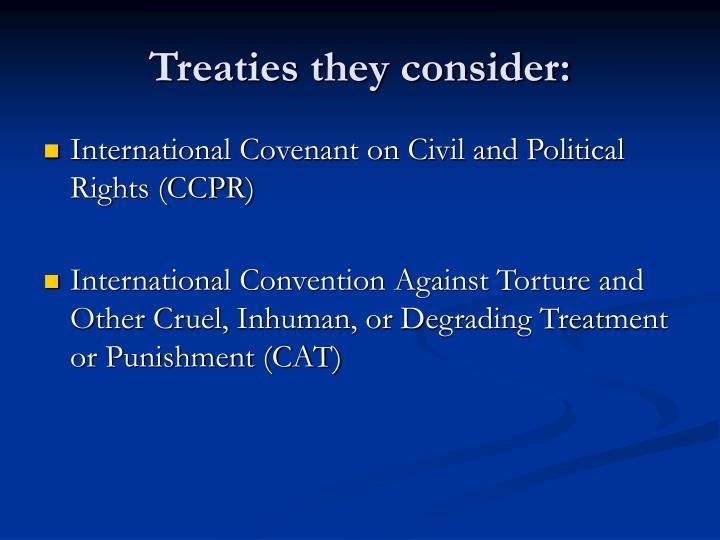 Treaties they consider: