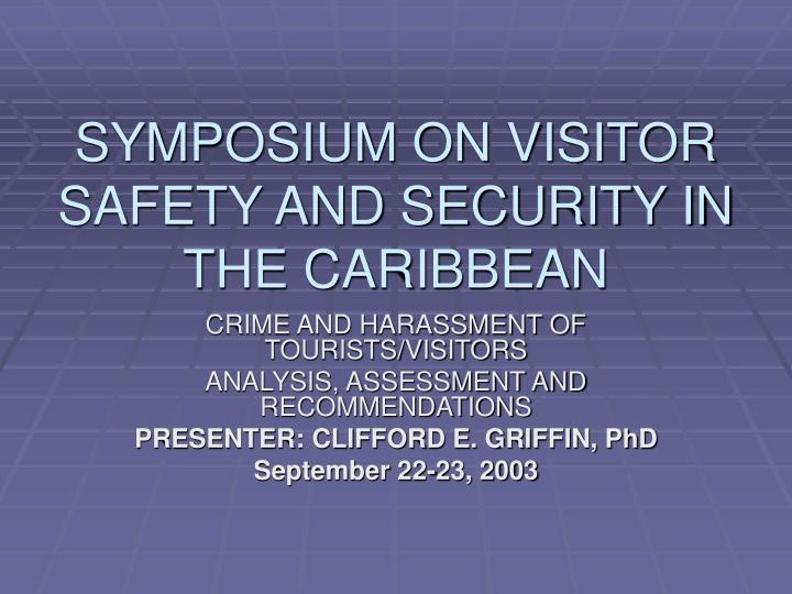 symposium on visitor safety and security in the caribbean n.