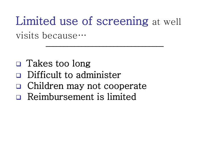 Limited use of screening