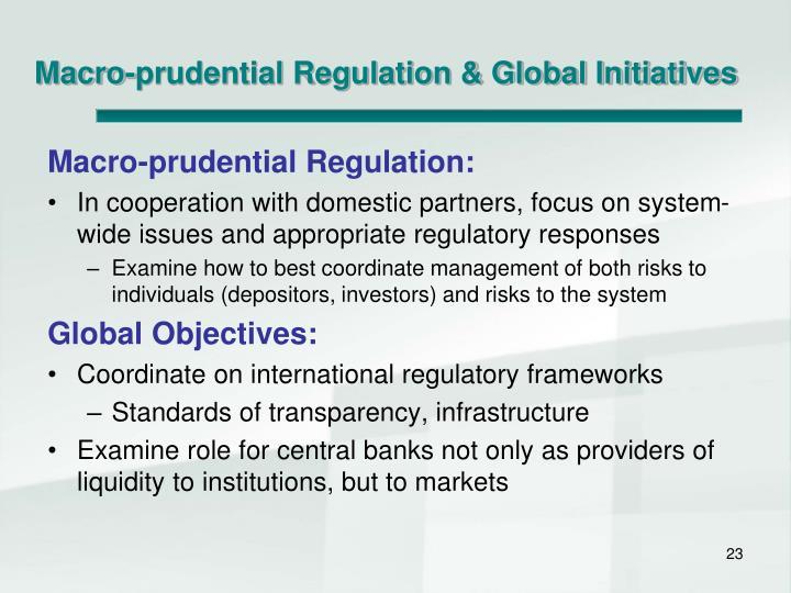 Macro-prudential Regulation & Global Initiatives