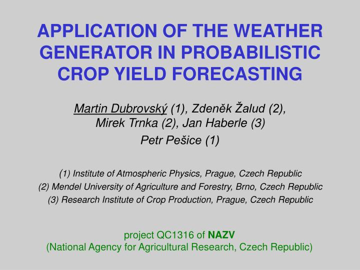 application of the weather generator in probabilistic crop yield forecasting n.