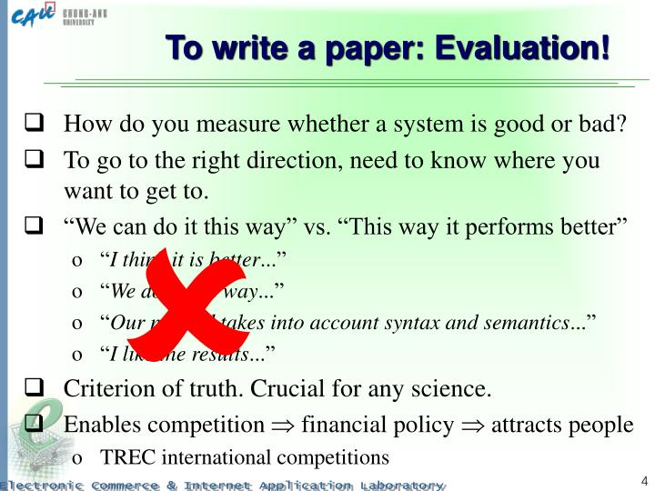 To write a paper: Evaluation!