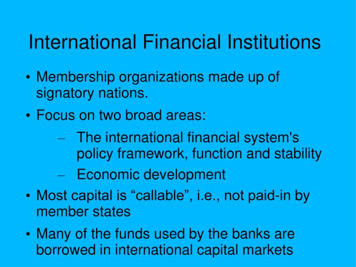contribution of indian financial institution towards economy Analysis of the influence of financial institutions on financing the real economy, identification of sectoral and national differences in the financial sectors and consequences of these divergences for the real sectors in analysed countries.