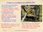 cosmic ray resolution of a mpgd tpc