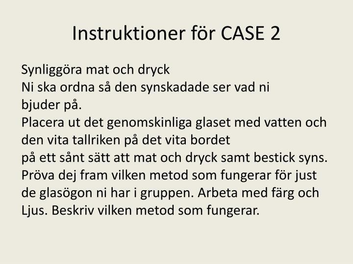 Instruktioner för CASE 2